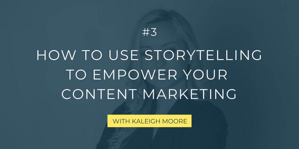 In this interview with the freelance writer Kaleigh Moore, we chat all about telling stories in content marketing to attract the right audience and stand out from your competitors.