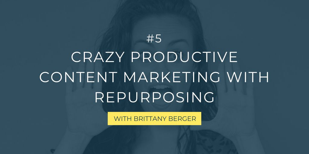 In this episode, Brittany Berger, freelance writer and productivity queen talks all about ways to repurpose content for email marketing, social media, guest blogging, joint ventures, and much more. This will help you save time with content marketing!