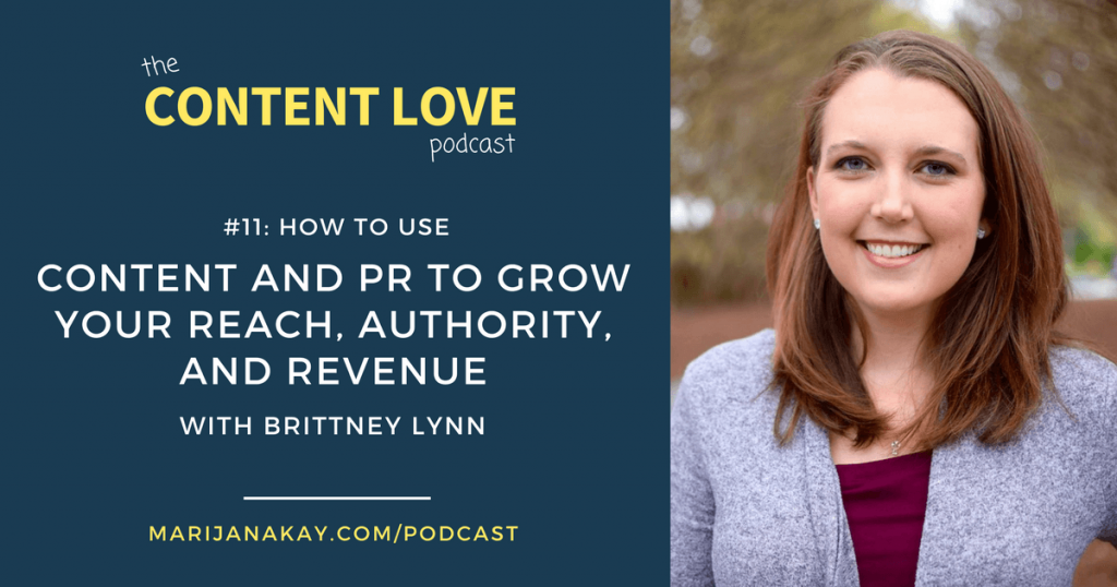 Content Love #11: How to Use Content & PR to Grow Your Reach, Authority, and Revenue With Brittney Lynn