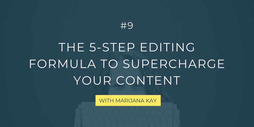 This episode takes you through my 5 favorite editing steps for the content I create, including editing call-to-actions, introductions, and much more. This will help you make your content marketing more clear and focused!