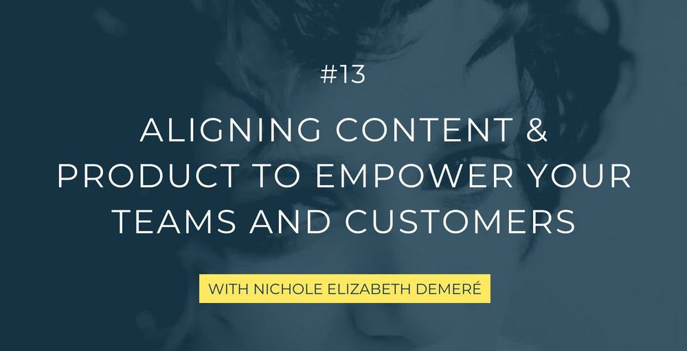 In this episode, the SaaS consultant Nichole Elizabeth DeMeré takes us through aligning product management with content marketing, including filling the success gap, analyzing customer needs, acquiring vs retaining customers, and much more!