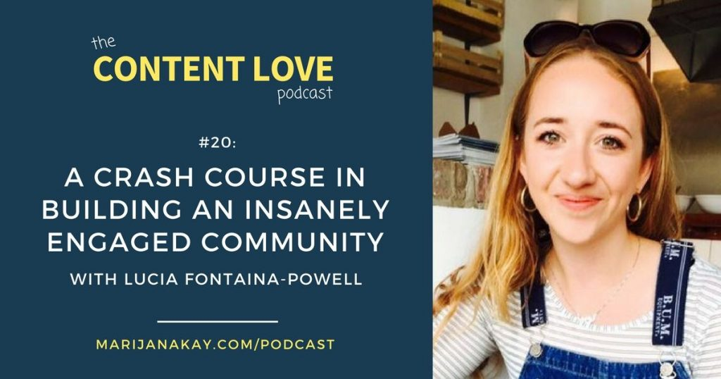 Content Love #20: A Crash Course in Building an Insanely Engaged Community With Lucia Fontaina-Powell