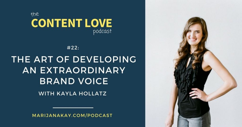 #22: The Art of Developing An Extraordinary Brand Voice With Kayla Hollatz
