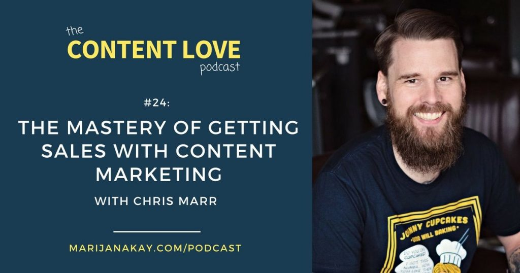 #24: The Mastery of Getting Sales With Content Marketing With Chris Marr