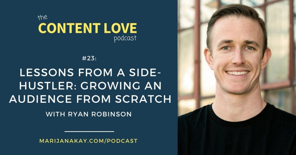 Content Love #23: Lessons From a Side-Hustler: Growing an Audience From Scratch With Ryan Robinson