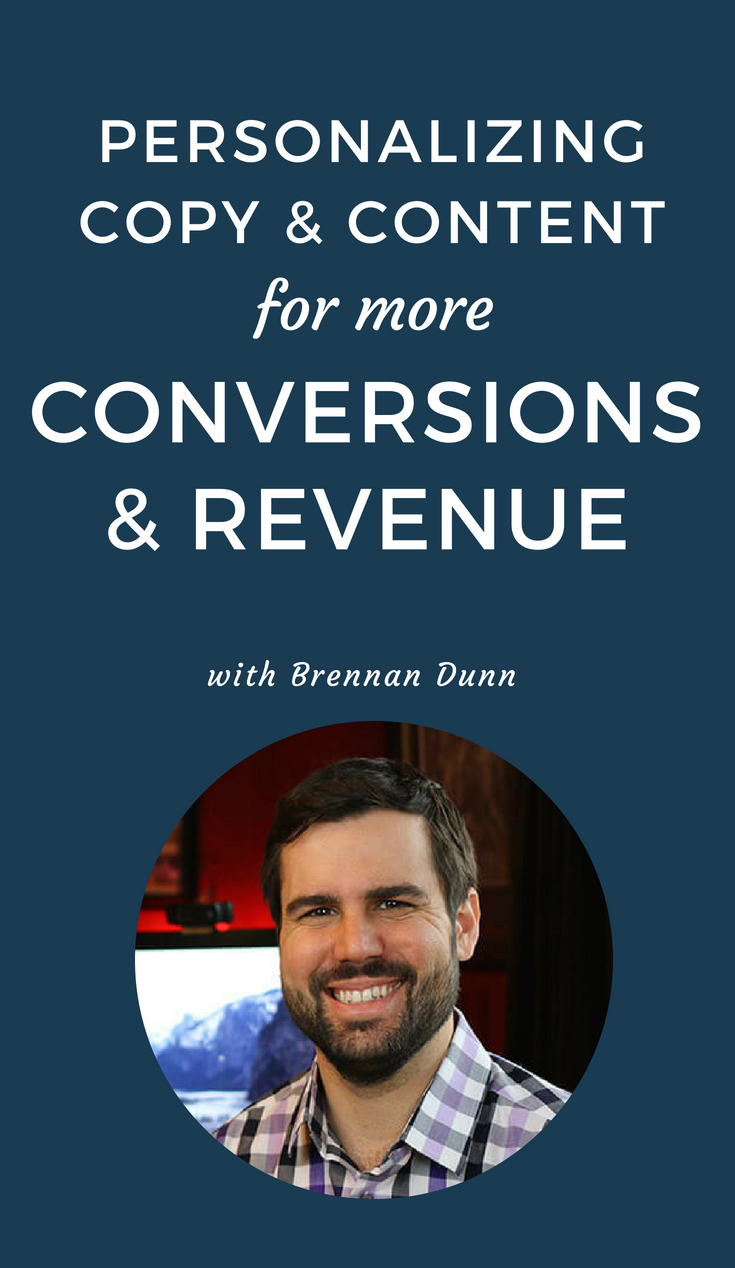 Content Love #28: Personalizing Copy & Content for More Conversions & Revenue With Brennan Dunn
