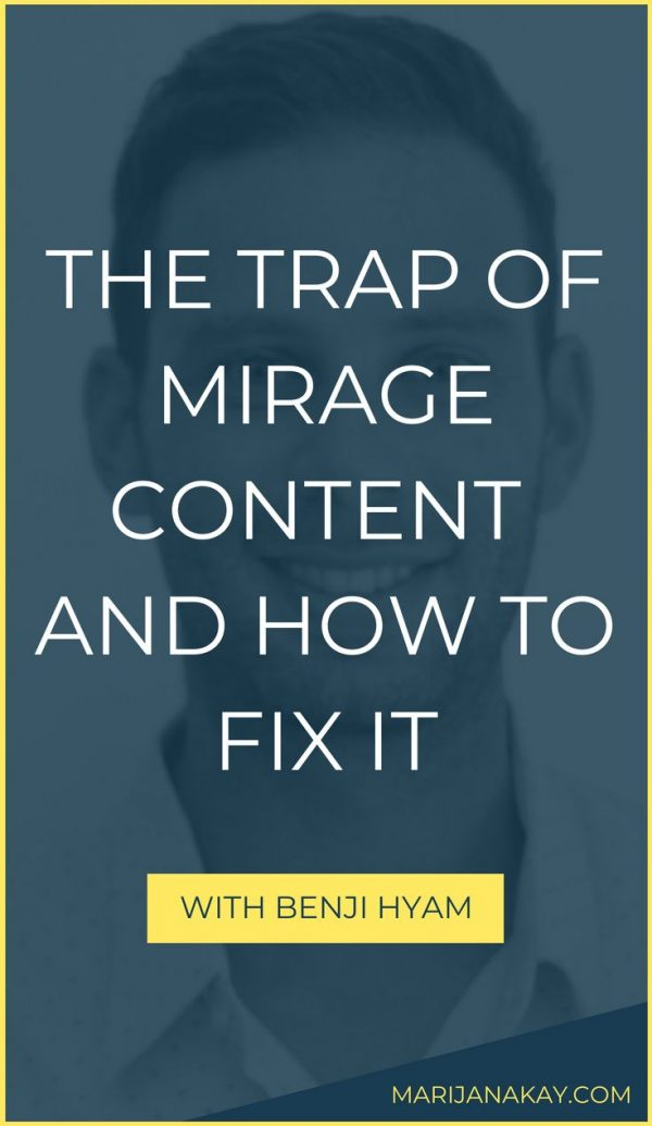 Does your content marketing look good on the surface, but doesn't help with your business goals? There's a chance you've created mirage content. Here are tips to fix it!