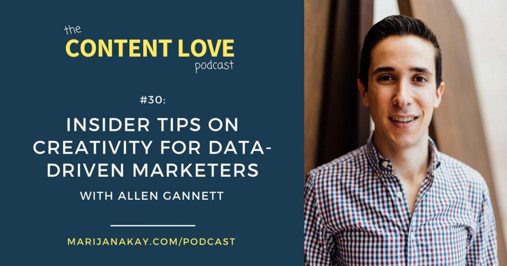 Content Love #30: Insider Tips on Creativity For Data-Driven Marketers With Allen Gannett