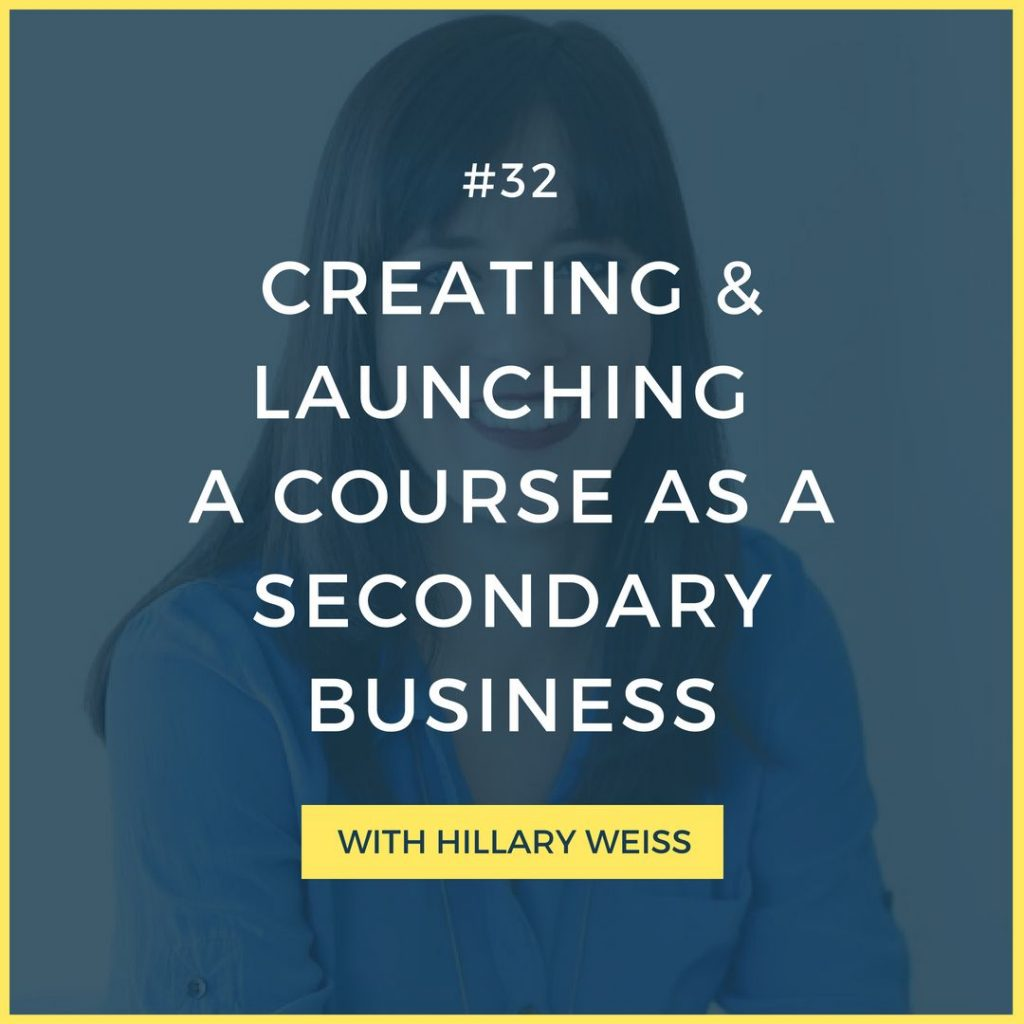 Content Love #32: Creating and Launching a Course as a Secondary Business With Hillary Weiss