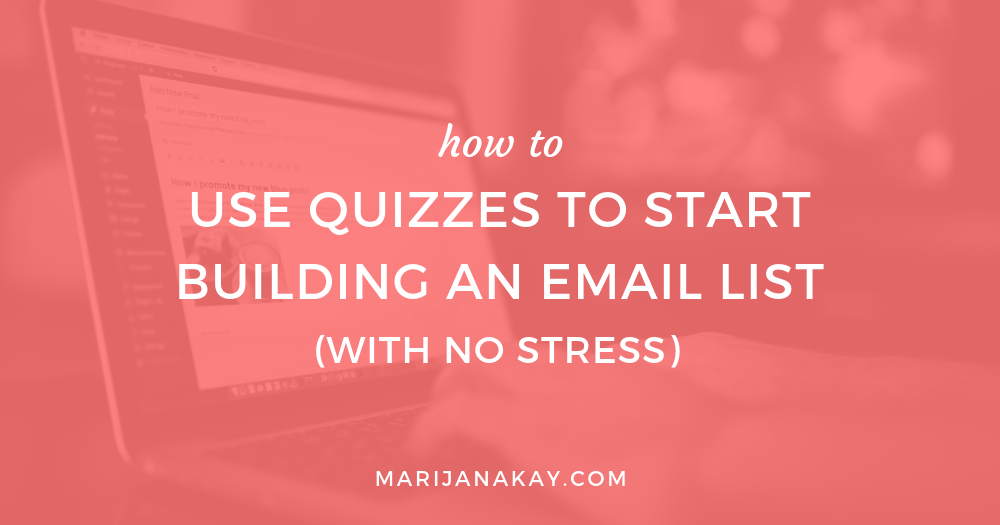 How to Use Quizzes to Start Building an Email List (With No Stress)